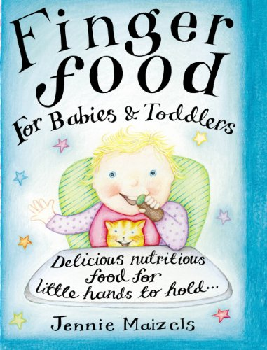 9780091889517: Finger Food For Babies And Toddlers: Delicious nutritious food for little hands to hold