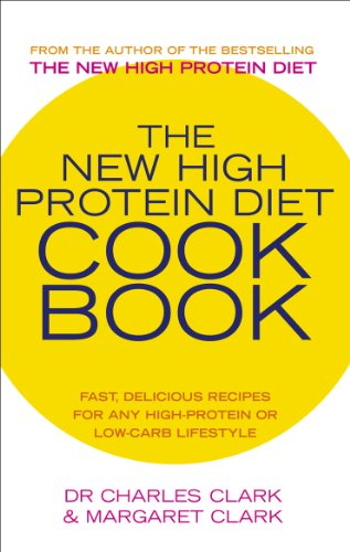 9780091889708: The New High Protein Diet Cookbook: Fast, Delicious Recipes for Any High-protein or Low-carb Lifestyle