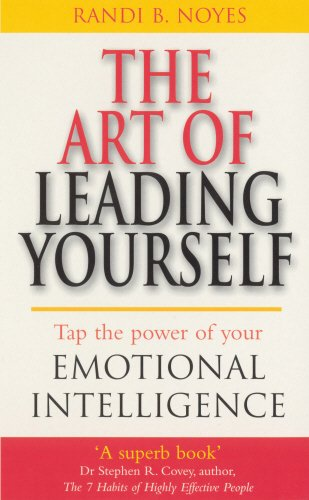 9780091889739: The Art of Leading Yourself: Tap the Power of Your Emotional Intelligence