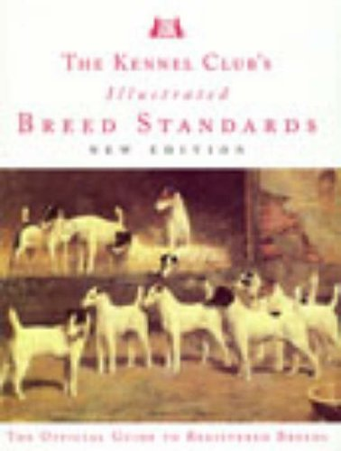 9780091890285: The Kennel Club's Illustrated Breed Standards: the Official Guide to Registered Breeds