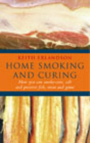 9780091890292: Home Smoking and Curing: How You Can Smoke-Cure, Salt and Preserve Meat, Fish and Game