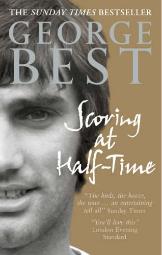 9780091890346: Scoring At Half-Time: Adventures On and Off the Pitch