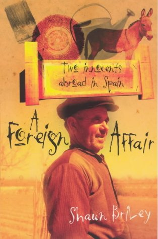 9780091890421: A Foreign Affair: Two Innocents Abroad in Spain