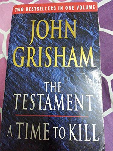 9780091890971: The Testament and A Time to Kill