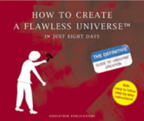 9780091891077: How to Create a Flawless Universe: In Just Eight Days (Humour)