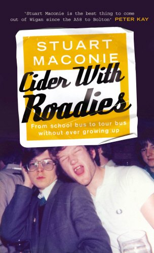 9780091891152: Cider with Roadies: From School Bus to Tour Bus without Ever Growing Up
