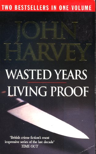 9780091891497: Wasted Years : Living Proof. Two Bestsellers in One Volume
