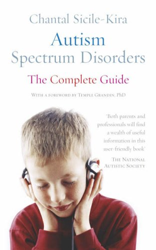 9780091891602: Autism Spectrum Disorders: The Complete Guide