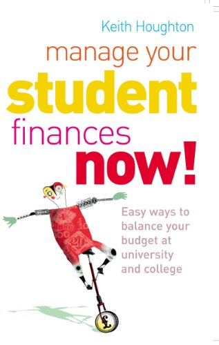 9780091891619: Manage Your Student Finances Now!: Easy Ways to Balance Your Budget at University and College
