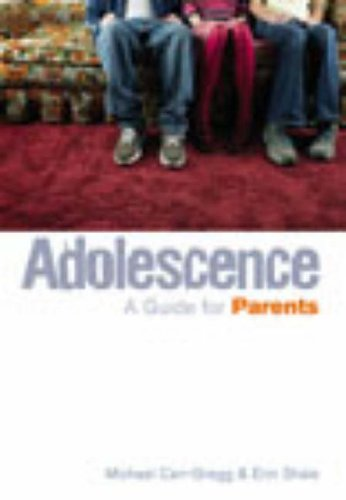 9780091891626: Adolescence: A Guide For Parents