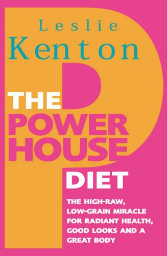 9780091891633: The Powerhouse Diet: The High-Raw Low-Grain Miracle for Radiant Health, Good Looks and a Great Body