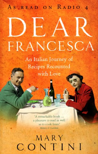 9780091892357: Dear Francesca: An Italian Journey of Recipes Recounted with Love