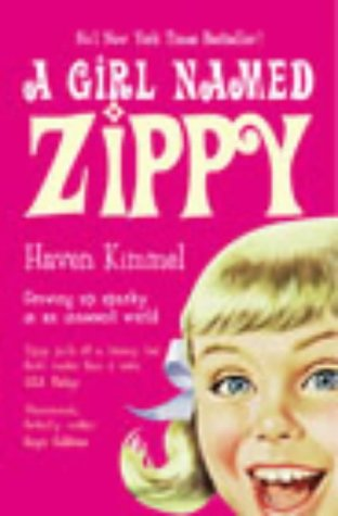 9780091892401: A Girl Named Zippy: A Small-town Seventies Childhood