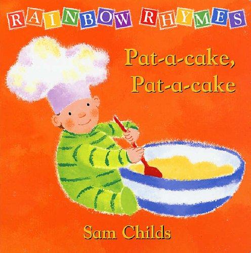 9780091892982: Rainbow Rhymes: Pat-A-Cake, Pat-A-Cake (Rainbow Rhymes)