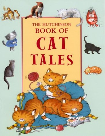 The Hutchinson Book of Cat Tales: Nicola Bayley, William