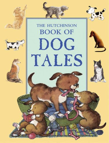 9780091893248: The Hutchinson Book of Dog Tales