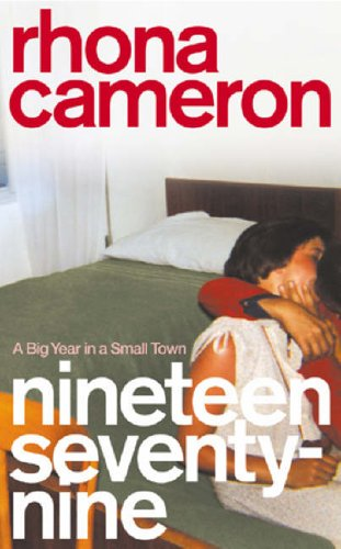 9780091894283: Nineteen Seventy-nine: A Big Year in a Small Town