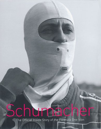 9780091894351: Schumacher: The Official Inside Story of the Formula One Icon