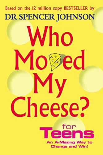 9780091894504: Who Moved My Cheese For Teens