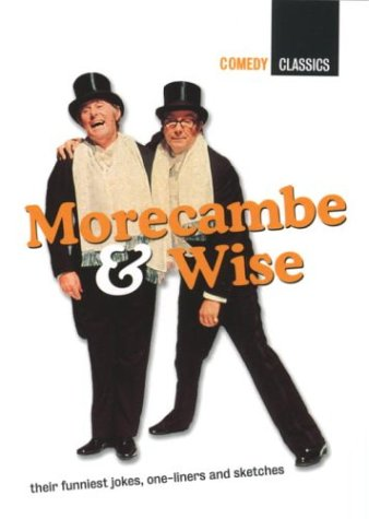 9780091894559: Morecambe & Wise: Their Funniest Jokes, One-Liners and Sketches (Comedy Classics)