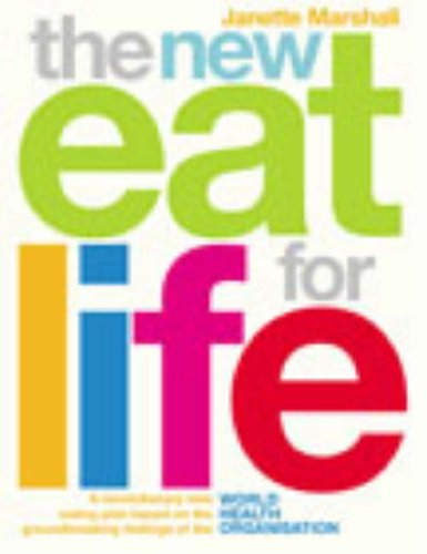 9780091894580: The New Eat For Life: A revolutionary new eating plan based on the groundbreaking findings of the World Health Organisation