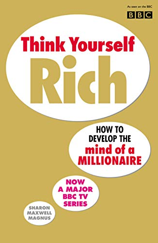 9780091894658: Think Yourself Rich: Discover your millionaire potential