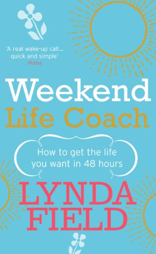 9780091894689: Weekend Life Coach: How to get the life you want in 48 hours