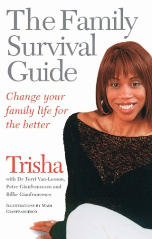 9780091894719: The Family Survival Guide: Change Your Family Life for the Better
