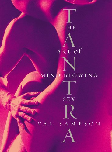 9780091894764: Tantra: The Art of Mind-Blowing Sex