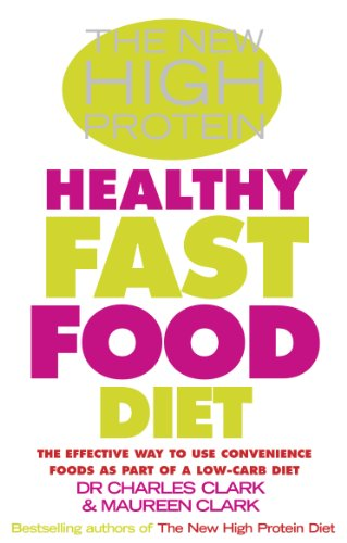 THE NEW HIGH PROTEIN HEALTHY FAST FOOD DIET: THE EFFECTIVE WAY TO USE CONVENIENCE FOODS AS PART OF ...
