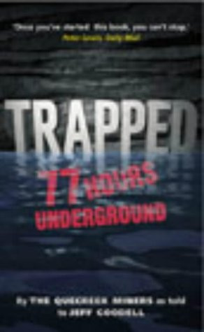 9780091895426: Trapped: 77 Hours Underground