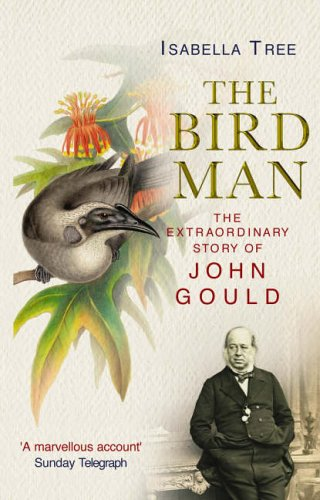 9780091895792: The Bird Man: A Biography of John Gould