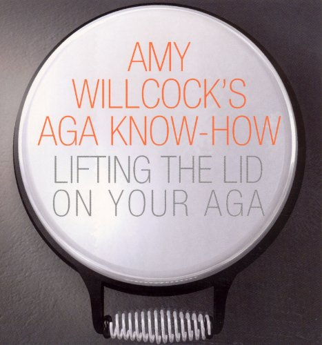 9780091895839: Amy Willcock's Aga Know-How