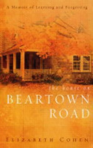 9780091895846: The House on Beartown Road: A Memoir of Learning and Forgetting