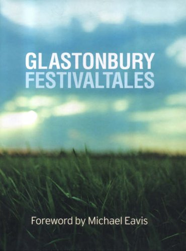 9780091895990: Glastonbury Festival Tales