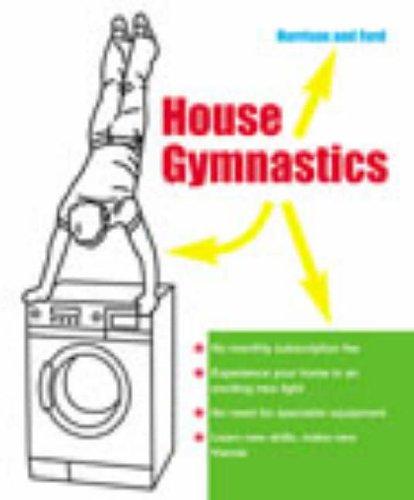 9780091896010: House Gymnastics