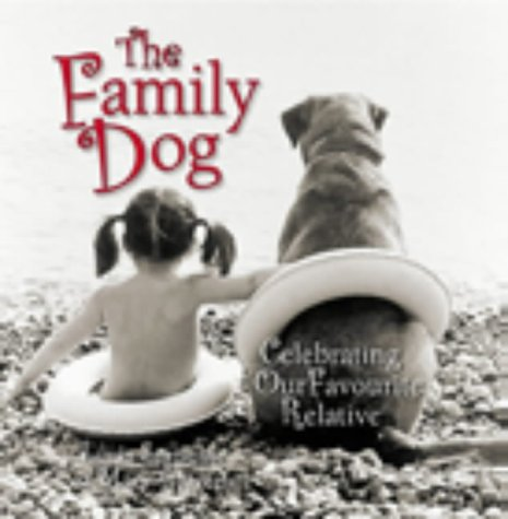 The Family Dog: Celebrating Our Favourite Relative (0091896924) by Sunshine, Linda; Tiegreen, Mary