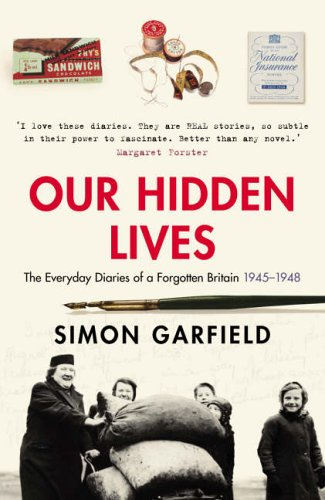9780091896959: Our Hidden Lives: The Everyday Diaries of a Forgotten Britain