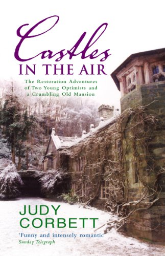 9780091897314: Castles in the Air: The Restoration Adventures of Two Young Optimists and a Crumbling Old Mansion