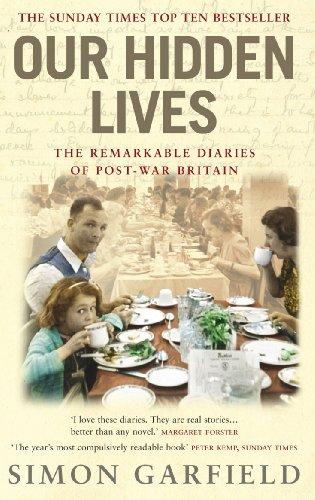 9780091897338: Our Hidden Lives: The Remarkable Diaries of Postwar Britain