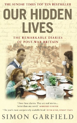 9780091897338: Our Hidden Lives: The Remarkable Diaries of Post-War Britain