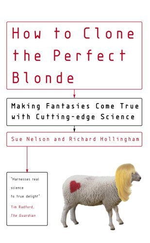 9780091897475: How to Clone the Perfect Blonde: Making Fantasies Come True with Cutting-Edge Science