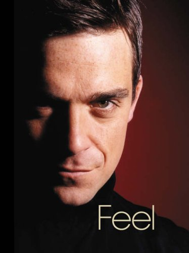 9780091897536: Feel: Robbie Williams
