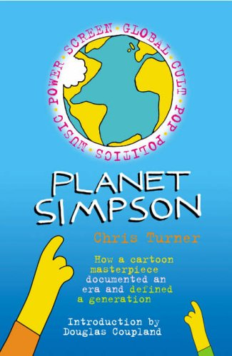 9780091897567: Planet Simpson: How a Cartoon Masterpiece Documented an Era and Defined a Generation