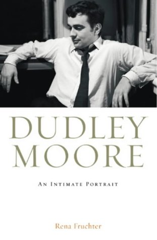 Dudley Moore: An Intimate Portrait: Fruchter, Rena