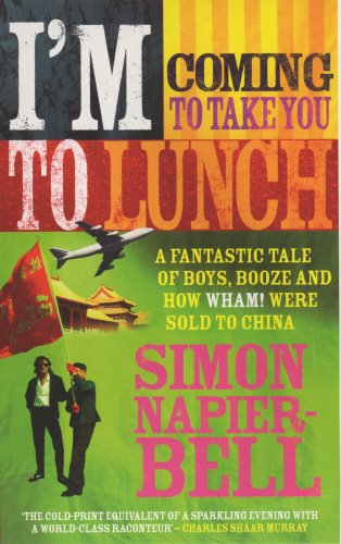 9780091897611: I'm Coming to Take You to Lunch: A Tale of Boys, Booze and How