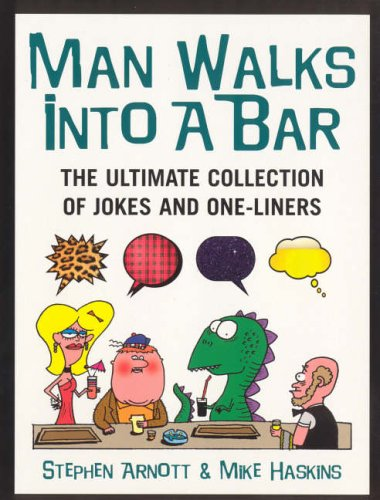 9780091897659: Man Walks Into a Bar: The Ultimate Collection of Jokes and One-Liners