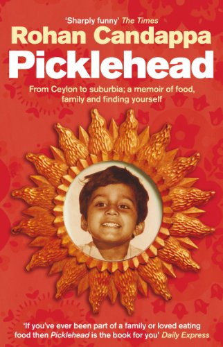 9780091897796: Picklehead: From Ceylon to Suburbia: A Memoir of Food, Family and Finding Yourself