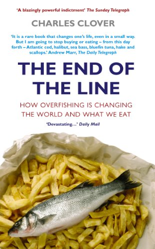 The End of the Line: How Overfishing in Changing the World and What We Eat