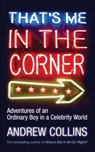 9780091897864: That's Me in the Corner: Adventures of an Ordinary Boy in a Celebrity World